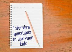 How to interview your kids - Julieverse