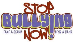 STOP BULLYING NOW<3