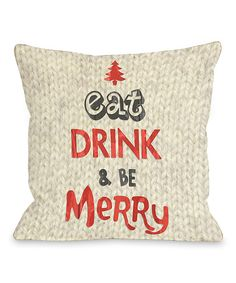 Another great find on #zulily! 'Eat, Drink & Be Merry' Throw Pillow by OneBellaCasa #zulilyfinds