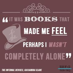 Will Herondale - The Infernal Devices, Cassandra Clare. One of the best book quotes from one of my favorite book series.