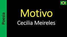 Poetry (EN) - Poesia (PT) - Poesía (ES) - Poésie (FR): Cecilia Meireles - Motivo