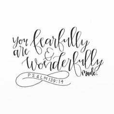 fearfully and wonderfully made                                                                                                                                                     More