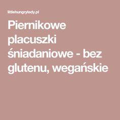Piernikowe placuszki śniadaniowe - bez glutenu, wegańskie