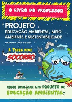 Projeto Educação Ambiental, meio ambiente e sustentabilidade Environmental Education, Reduce Reuse, Professor, Science For Kids, Study Tips, Biology, Homeschool, Milena, Books