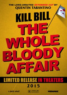 #KillBill #TheWholeBloodyAffair #Tarantino #ExtendedCut #movie #poster #hype #fanmade #Raudi