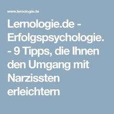 Lernologie.de - Erfolgspsychologie. - 9 Tipps, die Ihnen den Umgang mit Narzissten erleichtern