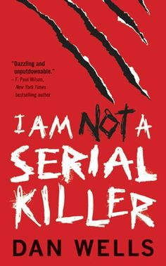I Am Not A Serial Killer by Dan Wells.  This was not what I expected, but fascinating.  I will continue the series at some point, but I have more pressing reads at the moment.