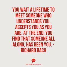 - Richard Bach|haha, that's right, no one else understands you better than yourself || Pinterest : @ yoursslim ❇