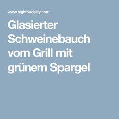 Glasierter Schweinebauch vom Grill mit grünem Spargel
