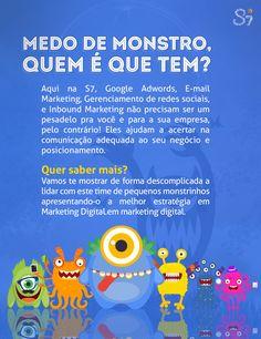 Marketing digital não é um monstro!  Deixe que a S7 te ajude no marketing de sua empresa, acesse: http://materiais.agencias7.com.br/marketing-digital-s7 e saiba mais!    #Mkt #mktdigital #AgenciaS7 #Strategos7 #MedoDeMarketing #Inbound #Campanha #Brasilia