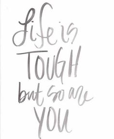 Life is tough but so are you!  #inspirelot #inspiration #inspirational #motivation #motivational #positive #positivevibes #success #cool #true #successful #inspire #word #instadaily #today wealth #instamotivation #motivate #amazing #instagood #picofday #picoftheday #lovethis #love