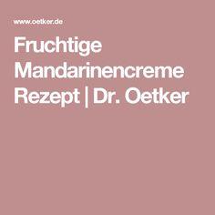 Fruchtige Mandarinencreme Rezept | Dr. Oetker