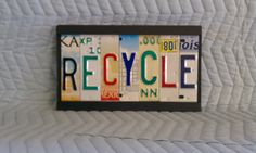 License Plate Tag Art Recycle Sign. $35.00, via Etsy.