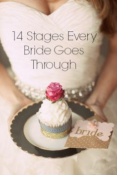 ''14 Stages Every Bride Goes Through. This is hilarious because it is TRUE. I cried I was laughing so hard.''