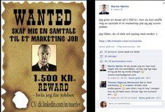 Sådan kan man også tænke ud af boksen med sin jobsøgning! Martin fik job kort efter hans opslag som Digital Mediekonsulent hos Fynske Medier. Dusøren gik til en bekendt i hans netværk, som henviste martin til jobbet, der endnu ikke var offentliggjort. Det betaler sig at tænke lidt ud af boksen med jobsøgning skriver Martin på hans Facebook profil :-)