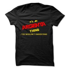 cool ARGENTA t shirt, Its a ARGENTA Thing You Wouldnt understand