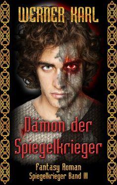 Werner Karl - Dämon der Spiegelkrieger (Spiegelkrieger Band 03)  4.5/5 Sterne