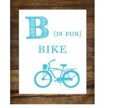"B is for Bike Kids Playroom 8"""" x 10"""" Wall Print"