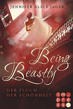 ♥︎  MissyFoos fantastische Bücherwelt  ♥︎: { Rezension } Being Beastly - Der Fluch der Schönh...