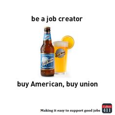 Visit Labor411.org for our full list of union made beers.