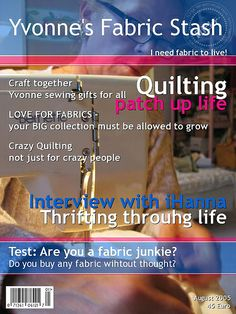 Yvonne's Fabric Stash magazine - by iHanna in 2005! Love this one: crazy quilting- not just for crazy people! :-)
