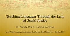 """Teaching Language Through the Lens of Social Justice - Dr. Pamela Wesely from the University of Iowa, sharing details from her ACTFL publication, """"Words and Actions: Teaching Languages through the Lens of Social Justice"""""""