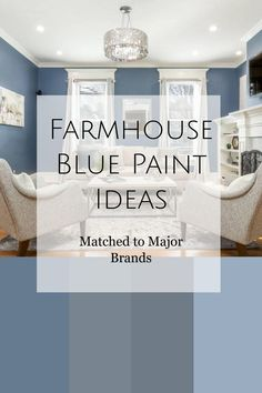 Farmhouse Blue Paint Ideas / Matched to Major Brands