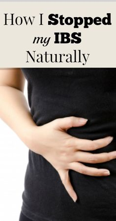 How I Stopped My IBS Naturally - Our Small Hours