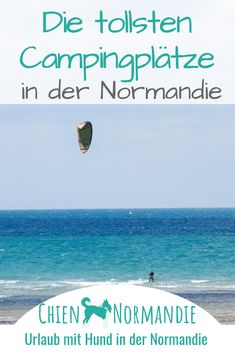 Campingplätze Normandy is a dog paradise - but also one for campers. Here you will find great campsites by the sea or in an idyllic location inland. Europa Camping, Camping Am Meer, Walking In The Rain, Family Camping, Camping Site, Mont Saint Michel, Family Activities, Campsite, Van Life