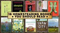 16 really great homesteading books...love reading about other people's experiences!!