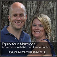 The Latest Stupendous Marriage Show....featuring @equipmarriage! Kyle and Tammy Gabhart talk about their new book - The Phoenix Marriage