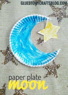 Paper Plate Moon - Kid Craft Idea  Simply cut out a small portion of the paper plate to create a moon shape. Have children paint the remaining paper plate. Cut out a small star shape and staple it in the corner of your moon.  Find TONS of paper plate themed kid craft ideas on Glued To My Crafts