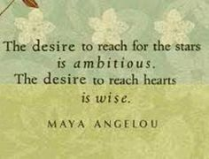 More wisdom from Maya Angelou
