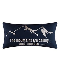 Look what I found on #zulily! 'The Mountains Are Calling' Throw Pillow #zulilyfinds