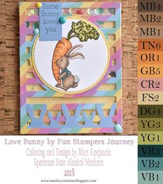 Mari Ko Creations  Bunny Love by Fun Stampers Journey colored with Spectrum Noir Alcohol Markers