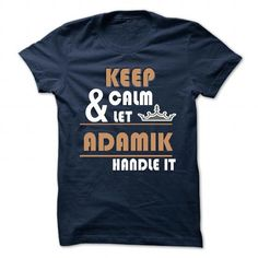 Cool ADAMIK - Never Underestimate the power of a ADAMIK Check more at http://artnameshirt.com/all/adamik-never-underestimate-the-power-of-a-adamik.html