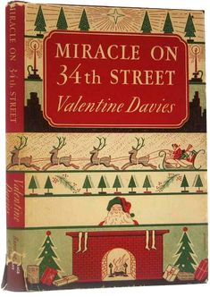 Miracle on 34th Street by Valentine Davies (1947).  Lucky enough to find this book in an antiques shop many years ago.
