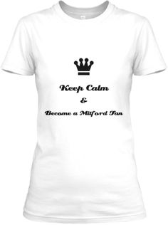 Keep Calm & Become a Mitford Fan | Teespring