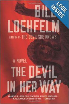 The Devil in Her Way: A Novel: Bill Loehfelm: 9780374298852: Amazon.com: Books