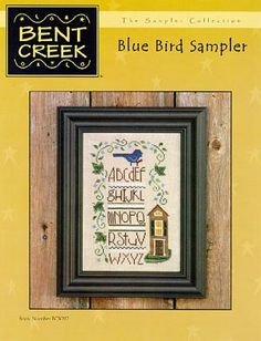 Bent Creek Blue bird sampler - stitched in 2005