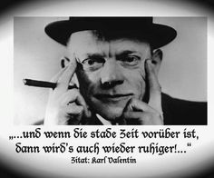 Karl Valentin on the 'stade' time You are in the right place about entertaintment diy Here we offer you the most beautiful pictures about the entertaintment photography you are looking … Political Songs, Karl Valentin, Bad Songs, Mixed Feelings, Carpe Diem, Man Humor, Bavaria, A Good Man, Quote Of The Day