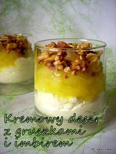 Kremowy deser z gruszkami i imbirem | Smaczna Pyza Candy Making, Food Cakes, Cake Recipes, Sweet Tooth, Deserts, Pudding, Ice Cream, Sweets, Baking