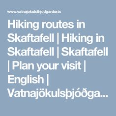Hiking routes in Skaftafell | Hiking in Skaftafell | Skaftafell | Plan your visit | English | Vatnajökulsþjóðgarður - Vatnajökull National Park