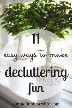 11 Easy Ways to Make Decluttering Fun and embrace minimalism.