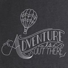 ADVENTURE IS OUT THERE * Let op de plaatsing van de R *