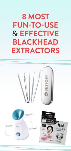 8 Most Fun-To-Use & Effective Blackhead Extractors