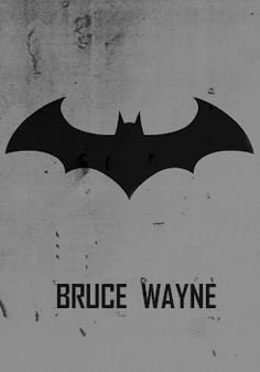 My name is Bruce Wayne.  I'm Batman.