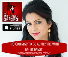 The Courage to be Authentic With Baljit Rayat