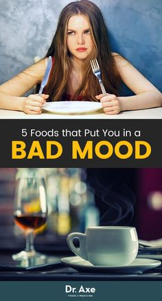 Some things seem specifically designed to put you in a bad mood, like parking tickets or 40-minute wait times when you call customer service. But there is another rotten mood culprit out there: the bad mood foods that you're eating.