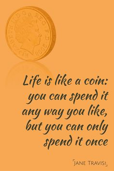 Inspirational life quote - life is like a coin